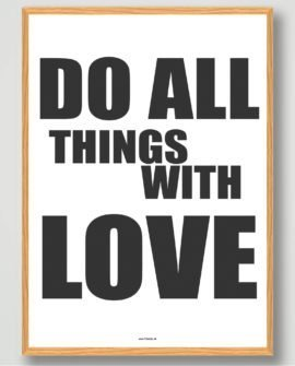 Do all things with love indretningsplakat