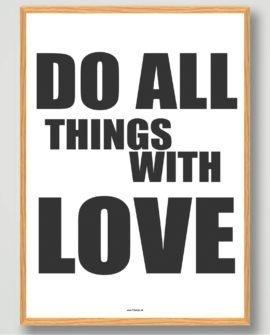 Do all things with love indretningsplakat