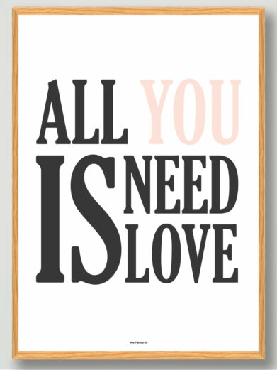 All you need is love indretningsplakat