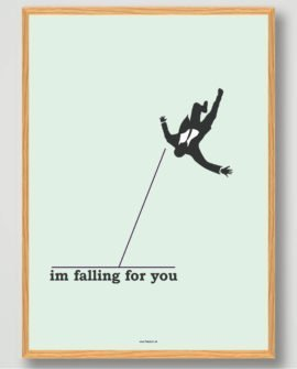 Im falling for you plakat gaveide